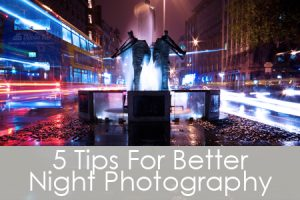 DPS Bites: 5 Tips For Better Night Photography
