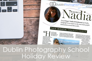 Dublin Photography School Holiday Review By Nadia El Ferdaoussi  – the daily s'elf