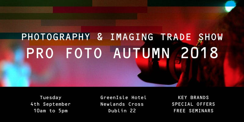 pro foto ireland 2018 - dublin photography school